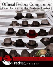 Official Fedora Companion: Your Guide to the Fedora Project