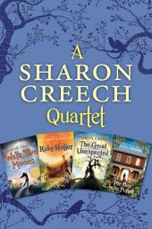 A Sharon Creech Quartet: Walk Two Moons, Ruby Holler, The Great Unexpected, The Boy on the Porch