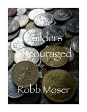 The Builders Encouraged: Haggai 2:1-9