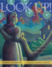 Look Up!: Henrietta Leavitt, Pioneering Woman Astronomer (with audio recording)