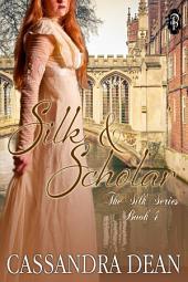 Silk & Scholar: The Silk Series Book 4