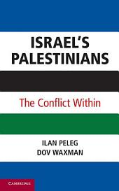 Israel's Palestinians: The Conflict Within
