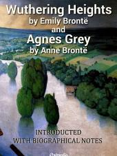Wuthering Heights. Agnes Grey: With «Biographical Notice of Ellis and Acton Bell», by Charlotte Brontë. Introducted by Mrs. Humphry Ward