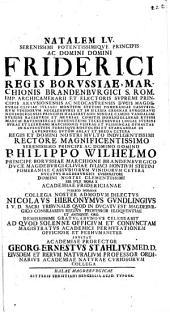 Natalem LV. ... Friderici regis Borussiae ... XIII. Iulii ... Nicolaus Hieronymus Gundlingius ... celebravit: ad quod ... invitat ... Georgius Ernestus Stahlius