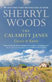 The Calamity Janes: Cassie & Karen: Do You Take This Rebel?\Courting the Enemy