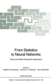 From Statistics to Neural Networks: Theory and Pattern Recognition Applications
