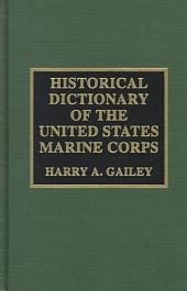 Historical Dictionary of the United States Marine Corps: Harry A. Gailey