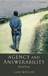 Agency and Answerability : Selected Essays: Selected Essays