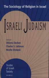 Israeli Judaism: The Sociology of Religion in Israel