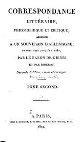 Correspondance littéraire, philosophique et critique: adressée à un souverain d'Allemagne, depuis 1753 jusqu'en 1769
