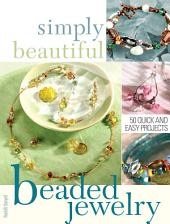 Simply Beautiful Beaded Jewelry: Edition 4
