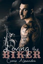 Loving The Biker (Bad Boy MC Biker Romance Thriller) Book 6 of The Biker Series