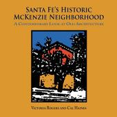 Santa Fe's Historic McKenzie Neighborhood: A Contemporary Look at Old Architecture