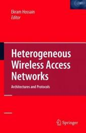 Heterogeneous Wireless Access Networks: Architectures and Protocols