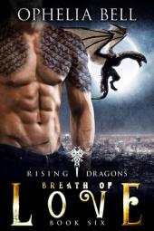 Breath of Love: Rising Dragons #6