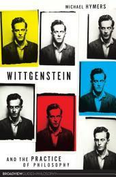 Wittgenstein and the Practice of Philosophy