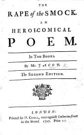 The Rape of the Smock: an Heroi-comical Poem, in Two Books ... Second Edition