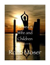 Hosea's Wife and Children: Hosea 1:1-11