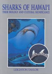 Sharks of Hawaii: Their Biology and Cultural Significance