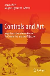 Controls and Art: Inquiries at the Intersection of the Subjective and the Objective