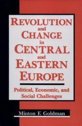 Revolution and Change in Central and Eastern Europe: Political, Economic, and Social Challenges