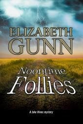Noontime Follies: A Jake Hines police procedural set in Minnesota.