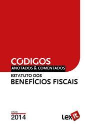 Estatuto dos Benefícios Fiscais 2014 - Anotado & Comentado