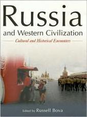 Russia and Western Civilization: Cultural and Historical Encounters