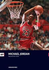 Michael Jordan: Beyond the Court