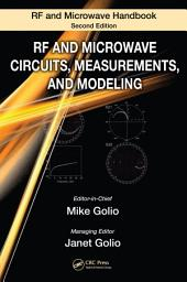 RF and Microwave Circuits, Measurements, and Modeling