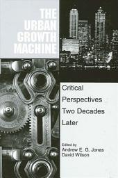 The Urban Growth Machine: Critical Perspectives, Two Decades Later