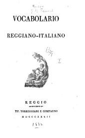 Vocabolario reggiano-italiano: Volume 1
