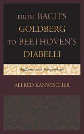 From Bach's Goldberg to Beethoven's Diabelli: Influence and Independence