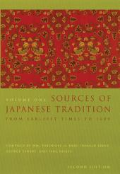 Sources of Japanese Tradition: Volume 1: From Earliest Times to 1600