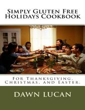 Simply Gluten Free Holidays Cookbook