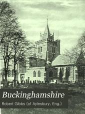 Buckinghamshire: A history of Aylesbury with its borough and hundreds, the hamlet of Walton, and the electoral division, Volume 1