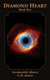 Diamond Heart: Book Five: Inexhaustible Mystery