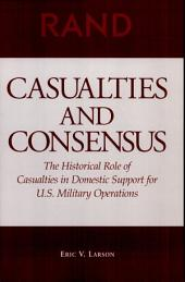 Casualties and Consensus: The Historical Role of Casualties in Domestic Support for U.S. Military Operations