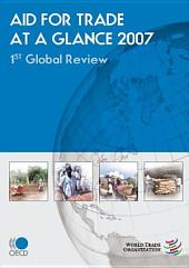 Aid for Trade at a Glance 2007 1st Global Review: 1st Global Review