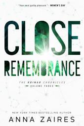 Close Remembrance (The Krinar Chronicles: Volume 3): A Steamy Vampire Alpha Male Suspense Romance Series