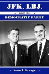JFK, LBJ, and the Democratic Party