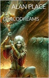 Dracodreams (Drakanarc, #2)