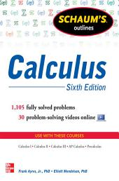 Schaum's Outline of Calculus, 6th Edition: 1,105 Solved Problems + 30 Videos, Edition 6