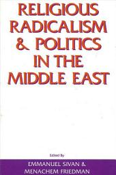 Religious Radicalism and Politics in the Middle East