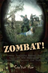 Zombat: Combat Training Manual for Tactical and Defensive Operations against the Undead