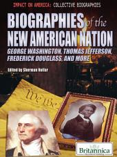 Biographies of the New American Nation: George Washington, Thomas Jefferson, Frederick Douglass, and More