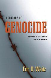 A Century of Genocide: Utopias of Race and Nation