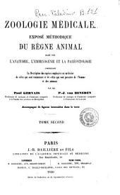 Zoologie médicale exposé méthodique du règne animal basé sur l'anatomie, l'embryogénie et la paléontologie par Paul Gervais, P.-J. van Beneden: Volume2