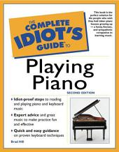 The Complete Idiot's Guide to Playing Piano, 2E