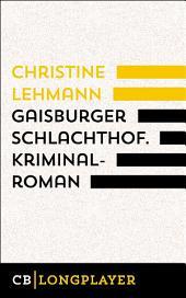 Gaisburger Schlachthof.: Der zweite Lisa Nerz-Krimi